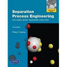 Separation Process Engineering:Includes Mass Transfer Analysis:       International Edition
