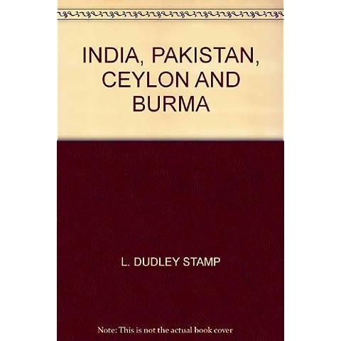 INDIA, PAKISTAN, CEYLON AND BURMA