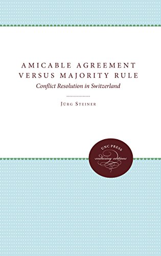 Amicable Agreement Versus Majority Rule: Conflict Resolution in Switzerland
