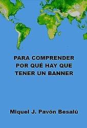 Para comprender por qué hay que tener un banner (Spanish Edition)