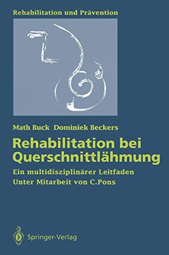 Rehabilitation bei Querschnittlähmung: Ein multidisziplinärer Leitfaden (Rehabilitation und Prävention, Band 26) -