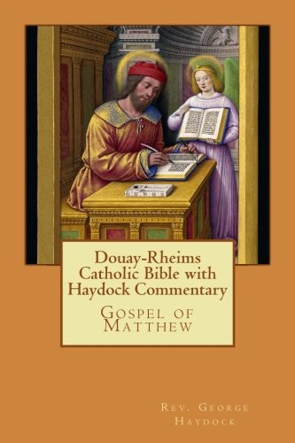 Douay-Rheims Catholic Bible with Haydock Commentary: Gospel of Matthew