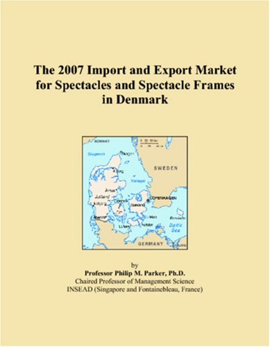 The 2007 Import and Export Market for Spectacles and Spectacle Frames in Denmark