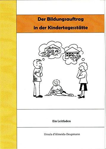 Der Bildungsauftrag in der Kindertagesstätte: Ein Leitfaden