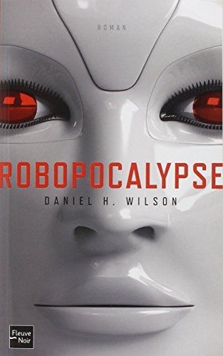 Robopocalypse / Daniel H. Wilson |