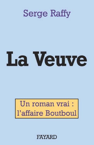 La Veuve : Un roman vrai : l'affaire Boutboul (Documents)