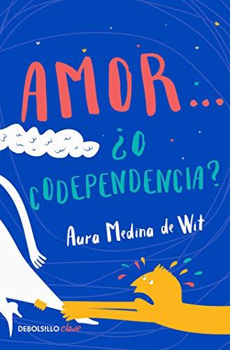 Amor... ¿o codependencia? eBook: de Wit, Aura Medina, Medina de ...