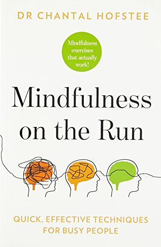 Mindfulness on the Run: Quick, Effective Mindfulness Techniques for Busy People [Paperback] [Paperback] [Jan 01, 2017] 0