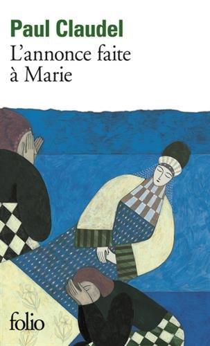 L'Annonce faite à Marie: Mystère en quatre actes et un prologue par Paul Claudel