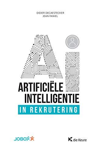 Artificiële Intelligentie in rekrutering: Menselijke hulpbronnen (Dutch Edition)