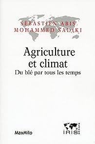 Agriculture et climat - Du blé par tous les temps par Sébastien Abis