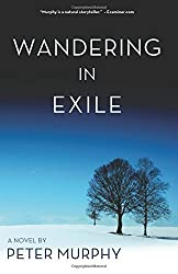 Wandering in Exile by Murphy, Peter (2015) Paperback