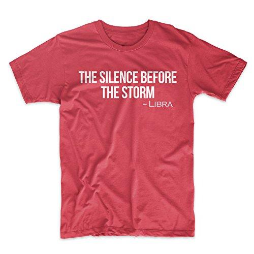 The Silence Before The Storm Libra Zodiac Sign Zitat Herren T-Shirt Rot