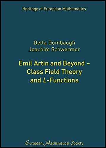 Emil Artin and Beyond--Class Field Theory and L-Functions (Heritage of European Mathematics) 1st edition by Della Dumbaugh, Joachim Schwermer (2015) Hardcover
