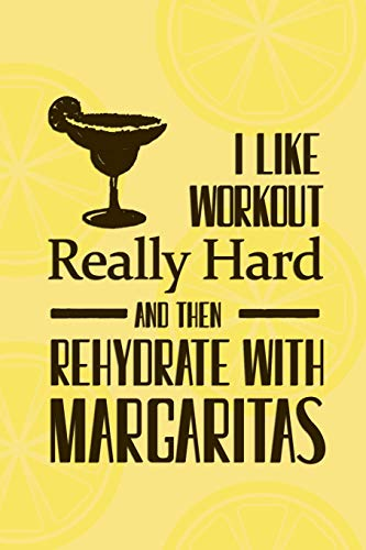 ally Hard And Then Rehydrate With Margaritas: Blank Lined Notebook Journal Diary Composition Notepad 120 Pages 6x9 Paperback ( Margarita ) Limes ()