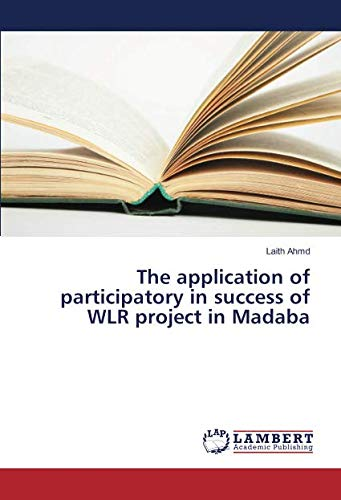 The application of participatory in success of WLR project in Madaba