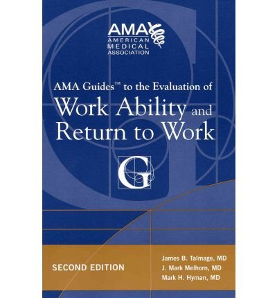[ { AMA Guides to the Evaluation of Work Ability and Return to Work } ] BY ( Author ) Jul-2011 [ Paperback ]