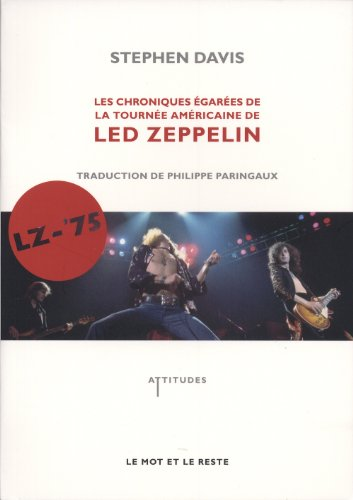 LZ-'75 : Les Chroniques égarées de la tournée américaine de Led Zeppelin par Stephen Davis