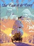 De Cape et de Crocs l'Intégrale, Tomes 1 à 8, en trois albums