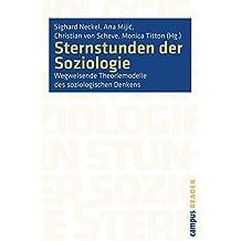 Sternstunden der Soziologie: Wegweisende Theoriemodelle des soziologischen Denkens (Campus Reader)