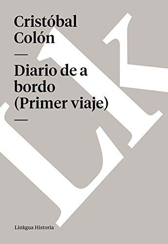 Diario de a bordo (Primer viaje) por Cristóbal Colón
