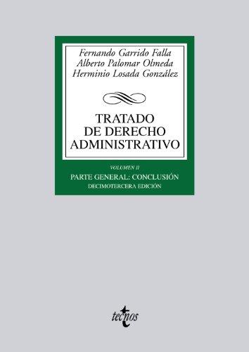 Tratado de Derecho Administrativo: Volumen II. Parte general: conclusión: 2 (Derecho - Biblioteca Universitaria De Editorial Tecnos)