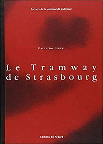 Tramway De Strasbourg (Le)