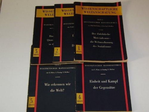 Wissenschaftliche Weltanschauung. Teil 1 Dialektischer Materialismus. 5. Hefte. - Materialismus Dialektischer