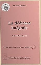 La dédicace intégrale (French Edition)