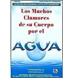 By Batmanghelidj, Fereydoon [ [ Los Muchos Clamores de su Cuerpo Por el Agua (Spanish) ] ] Jun-2006[ Paperback ] - Fereydoon Batmanghelidj