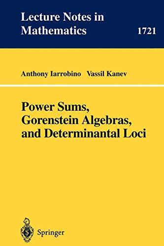 Power Sums, Gorenstein Algebras, and Determinantal Loci (Lecture Notes in Mathematics (1721), Band 1721)