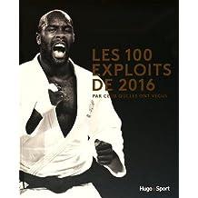 Les 100 exploits sportifs de l'année 2016