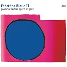Fahrt Ins Blaue II-Groovin' in the Spirit of Jazz