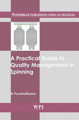 A Practical Guide to Quality Management in Spinning (Woodhead Publishing India in Textiles)