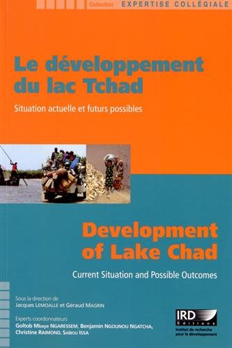 Le développement du lac Tchad : Situation actuelle et futurs possibles par Jacques Lemoalle