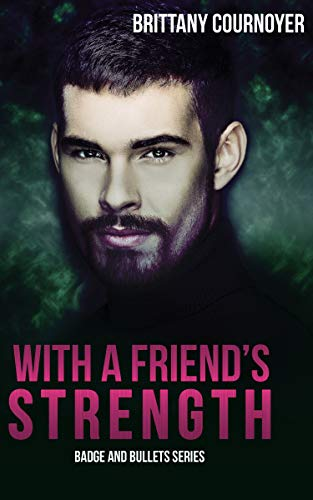 With a Friend's Strength (Badge and Bullets Book 2) (English Edition)
