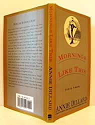 Mornings Like This: Found Poems by Annie Dillard (1995-12-31)