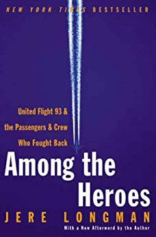 Among the Heroes: United Flight 93 and the Passengers and Crew Who Fought Back par [Longman, Jere]