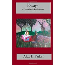 Essays in Counselling and Psychotherapy by Alex H Parker (2013-10-08)