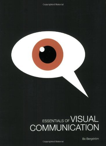 Essentials of Visual Communication by Bo Bergstr?m (2008-08-11)