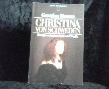Christina von Schweden. Königin zwischen Stolz und Tragik. Christina Königin