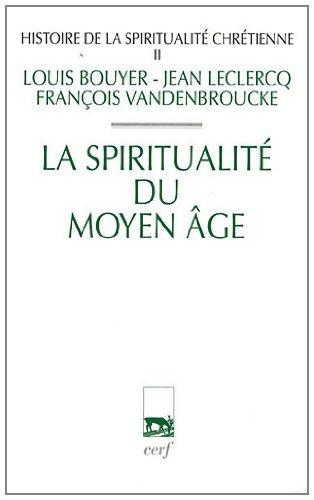 Histoire de la spiritualit chrtienne : Tome 2 : La spiritualit du Moyen-Age