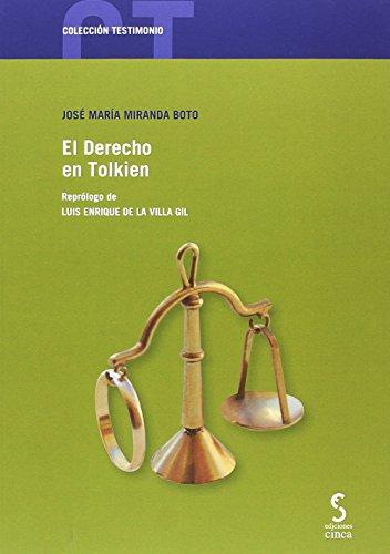 El Derecho en Tolkien (Colección Testimonio) por José María Miranda Boto Miranda Boto