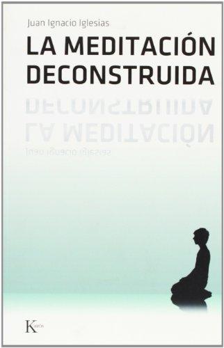 La meditación deconstruida (Sabiduría Perenne)