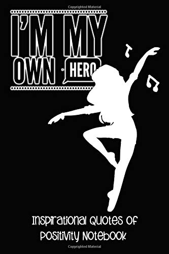 I'm My Own Hero: Inspirational Quotes Of Positivity Notebook - Dancer por Simple Planners and Journals