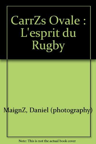 CarrZs Ovale : L'esprit du Rugby