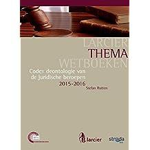 Codex deontologie van de juridische beroepen (Larcier ThemaWetboeken) (Dutch Edition)