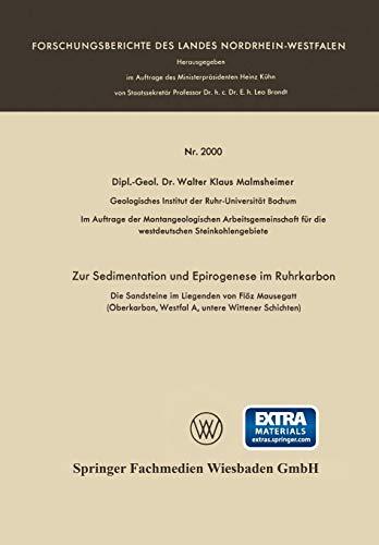 Zur Sedimentation und Epirogenese im Ruhrkarbon: Die Sandsteine im Liegenden von Flöz Mausegatt (Oberkarbon, Westfal A, untere Wittener Schichten) (Forschungsberichte des Landes Nordrhein-Westfalen)