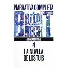 Narrativa completa, 4: La novela de los tuis (El Libro De Bolsillo (Lb))