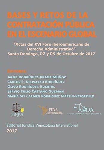 Bases y retos de la Contratación Pública en el escenario Global: Actas del XVI Foro Iberoamericano de Derecho Administrativo. Santo Domingo, 2017 por Olivo Rodríguez Huertas